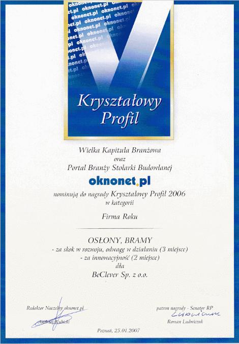 Nagroda Kryształowy Profil 2006 dla BeClever w kategorii Firma Roku za skok w rozwoju, odwagę w działu i innowacyjność